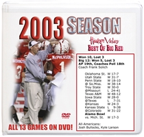 2003 Dvd Season & Bowl Husker football, Nebraska cornhuskers merchandise, husker merchandise, nebraska merchandise, nebraska cornhuskers dvd, husker dvd, nebraska football dvd, nebraska cornhuskers videos, husker videos, nebraska football videos, husker game dvd, husker bowl game dvd, husker dvd subscription, nebraska cornhusker dvd subscription, husker football season on dvd, nebraska cornhuskers dvd box sets, husker dvd box sets, Nebraska Cornhuskers, 2003 Complete Season on DVD